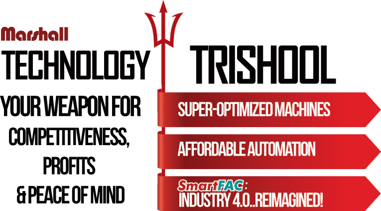 Trishool technology | Marshall Machines